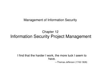 Management of Information Security Chapter 12 Information Security Project Management