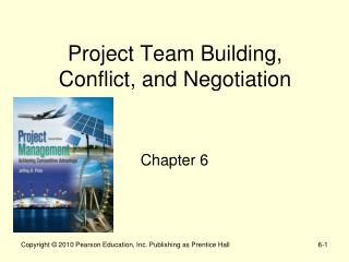 Project Team Building, Conflict, and Negotiation