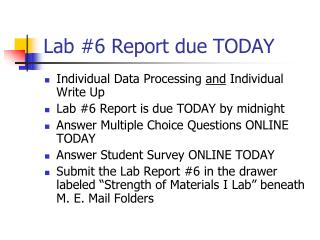 Lab  #6  Report due TODAY