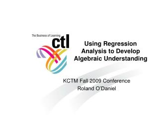 Using Regression Analysis to Develop Algebraic Understanding