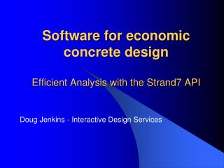 Software for economic concrete design Efficient Analysis with the Strand7 API