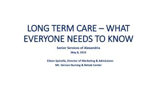 LONG TERM CARE – WHAT EVERYONE NEEDS TO KNOW