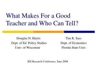 What Makes For a Good Teacher and Who Can Tell?