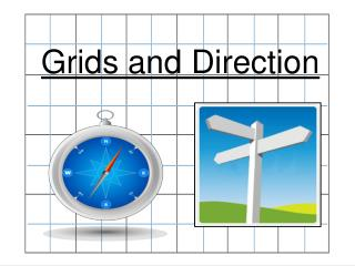 Grids and Direction