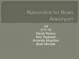 Nanorobot  for Brain Aneurysm