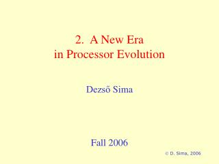 2.  A New Era  in Processor Evolution
