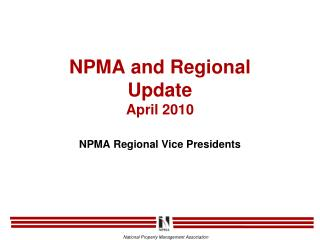 NPMA and Regional  Update  April 2010