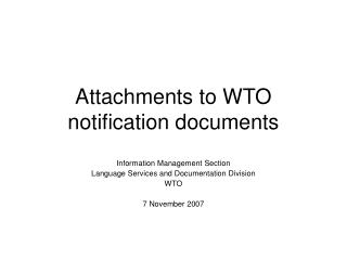 Attachments to WTO notification documents