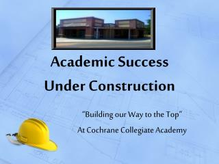 Academic Success  Under Construction