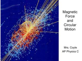 Magnetic Force and Circular Motion