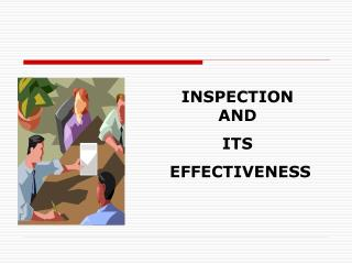 INSPECTION AND  ITS  EFFECTIVENESS