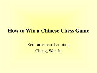 How to Win a Chinese Chess Game