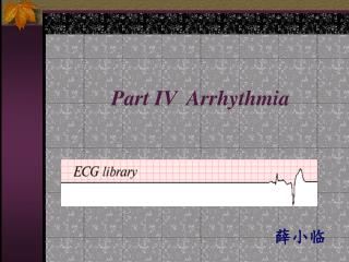 Part IV Arrhythmia