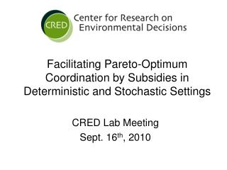 Facilitating Pareto-Optimum Coordination by Subsidies in Deterministic and Stochastic Settings
