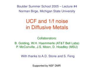 UCF and 1/f noise  in Diffusive Metals