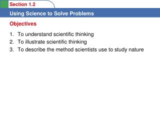To understand scientific thinking  To illustrate scientific thinking