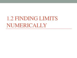 1.2 Finding Limits Numerically