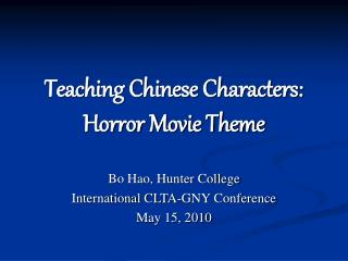 Teaching Chinese Characters:  Horror Movie Theme