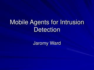 Mobile Agents for Intrusion Detection