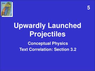 Upwardly Launched Projectiles