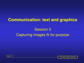 Communication: text and graphics
