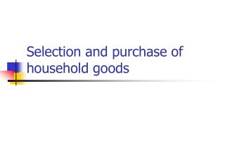 Selection and purchase of household goods