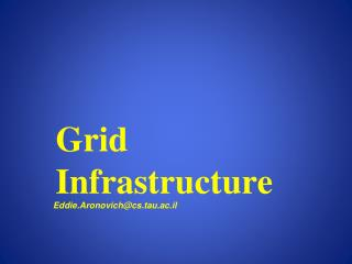 Grid Infrastructure