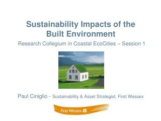 Paul Ciniglio -  Sustainability & Asset Strategist, First Wessex