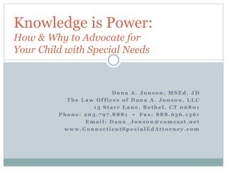 Knowledge  is Power:  How  & Why to Advocate for  Your  Child with Special Needs