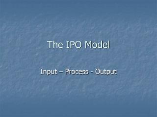 The IPO Model