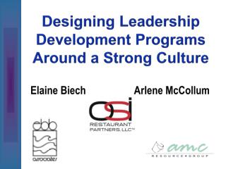 Designing Leadership  Development Programs Around a Strong Culture  Elaine  Biech 		     Arlene McCollum