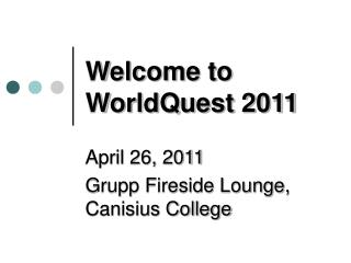 Welcome to  WorldQuest 2011