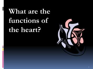 What are the functions of the heart?