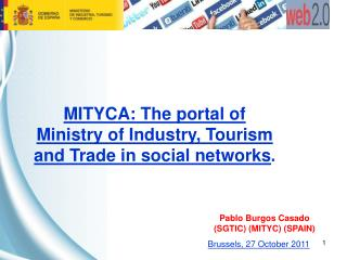 MITYCA: The portal of Ministry of Industry, Tourism and Trade in social networks .