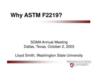 Why ASTM F2219?