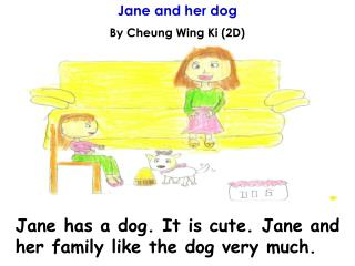Jane and her dog  By Cheung Wing Ki (2D)