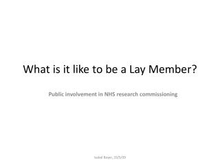 What is it like to be a Lay Member?