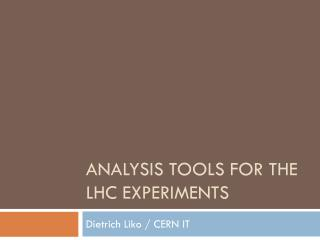 Analysis Tools for the  LHC Experiments