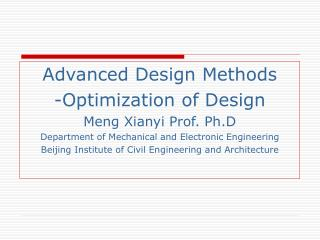 Advanced Design Methods -Optimization of Design Meng Xianyi Prof. Ph.D