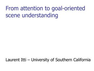 From attention to goal-oriented scene understanding