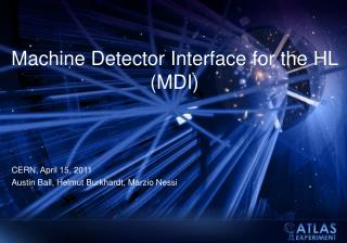 Machine Detector Interface for the  HL (MDI)