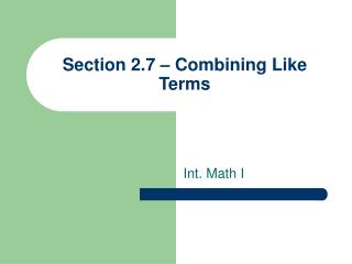 Section 2.7 – Combining Like Terms
