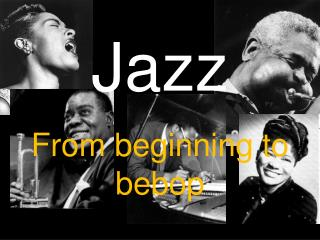 Jazz From beginning to bebop