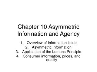 Chapter 10 Asymmetric Information and Agency