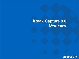 Kofax Capture 8.0 Overview