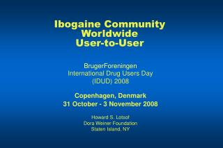 Ibogaine Community Worldwide User-to-User