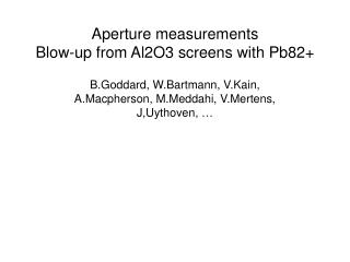 Aperture measurements Blow-up from Al2O3 screens with Pb82+