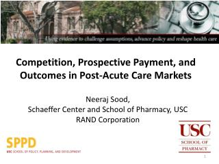 Competition, Prospective Payment, and Outcomes in Post-Acute Care Markets