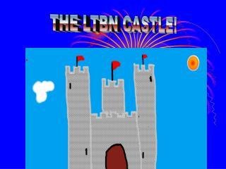 THE LTBN CASTLE!