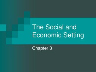 The Social and Economic Setting